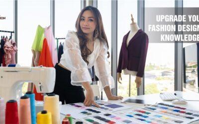 10 Ways To Upgrade Your Fashion Designing Knowledge